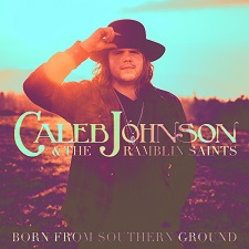 Caleb Johnson & The Ramblin Saints - Born From Southern Ground - cover