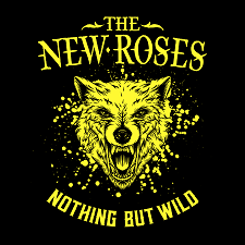 THE NEW ROSES - NOTHING BUT WILDcover