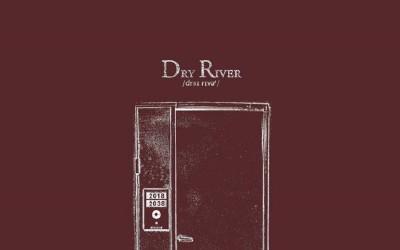 DRY RIVER desvelan detalles de su nuevo disco.